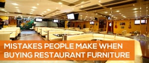 Common Mistakes People Make When Buying Restaurant Furniture